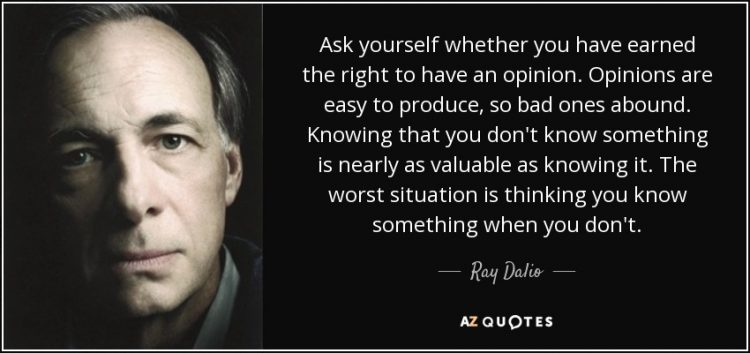 quote-ask-yourself-whether-you-have-earned-the-right-to-have-an-opinion-opinions-are-easy-ray-dalio-