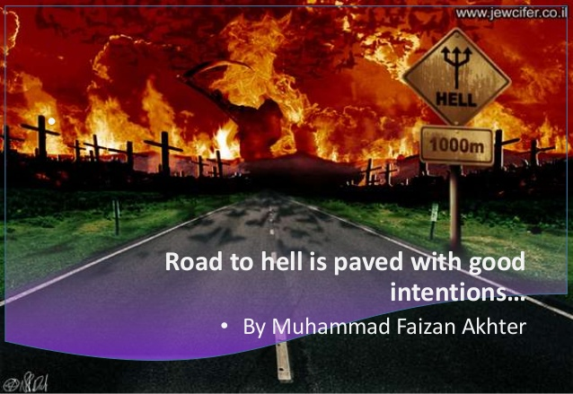 road-to-hell-is-paved-with-good-intentions-dedicated-to-my-sweet-sister-paarsa-malik-3-638