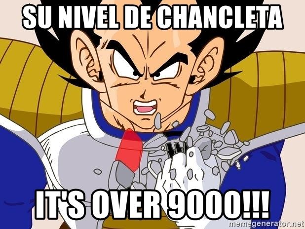 Ya poh!!! Se jodieron…… su-nivel-de-chancleta-its-over-9000