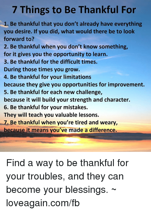 Excellent Takatin! Here is something for everyone to consider during Thanksgiving.7-things-to-be-tha