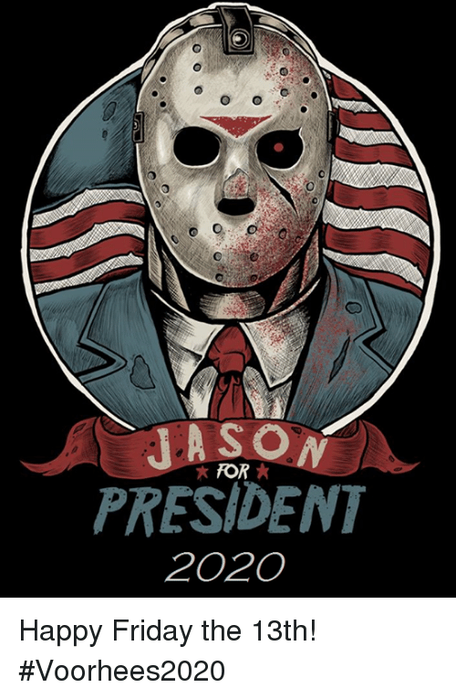 for-president-2020-happy-friday-the-13th-voorhees2020-11625257